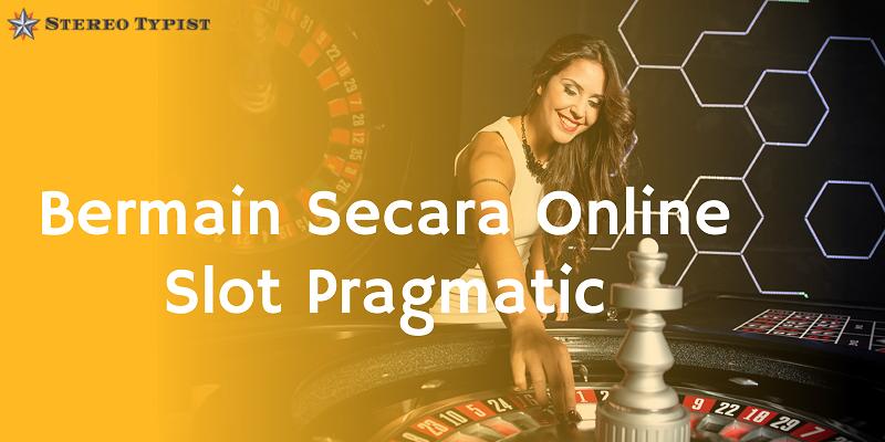Banner Bermain Secara Online Slot Pragmatic